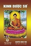 Kinh Duoc Su: Duoc Su Luu Ly Quang Nhu Lai Ban Nguyen Cong Duc Kinh (Vietnamese Edition)