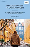 Hygge Travels in Copenhagen (Curious Travel Guides)