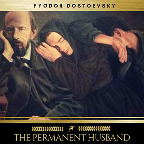 The Permanent Husband                   By:                                                                                                                                 Fyodor Dostoevsky                               Narrated by:                                                                                                                                 James Joyce                      Length: 5 hrs and 18 mins     Not rated yet     Overall 0.0