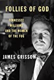 Image of Follies of God: Tennessee Williams and the Women of the Fog
