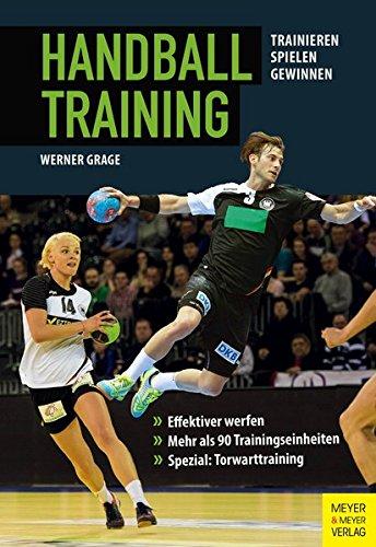 Handballtraining: Trainieren - Spielen - Gewinnen