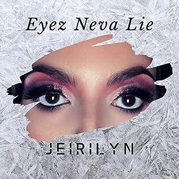 Eyez Neva Lie