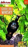 Guide du whisky 2018 petit fute+offre num - Edition 2018