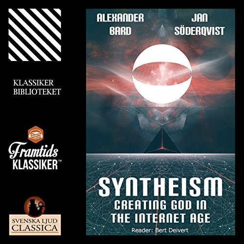 Syntheism: Creating God in the Internet Age audiobook cover art