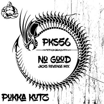 No Good (Jacks Revenge Mix)