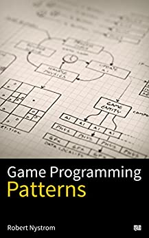 Game Programming Patterns by [Robert Nystrom]