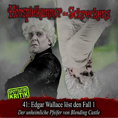 Page de couverture de Edgar Wallace löst den Fall 1 - Der unheimliche Pfeifer von Blending Castle