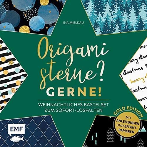 Origamisterne? Gerne! – Gold Edition – Weihnachtliches Bastelset zum Sofort-Losfalten: Mit Anleitungen und neuen Effekt-Papieren