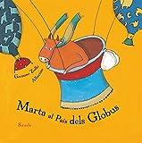Marta al País dels Globus: 7 (Ediciones en catalán / Siruela Il.lustrada)