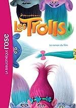 Trolls - Le roman du film de Dreamworks