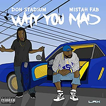 Why You Mad (feat. Mistah F.A.B.)
