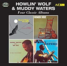 Four Classic Albums (Moanin' In The Moonlight / Howlin' Wolf / Sings Big Bill Broonzy / At Newport) By Howlin' Wolf ,Muddy Waters (2015-06-08)