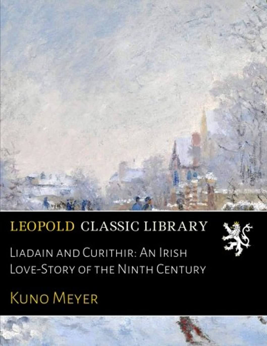 全体石灰岩パンダLiadain and Curithir: An Irish Love-Story of the Ninth Century