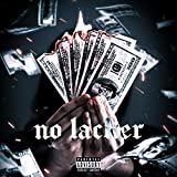 No Lacker [Explicit]