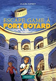 Fort Boyard, tome 8 : Escape game à Fort Boyard par Alain Surget