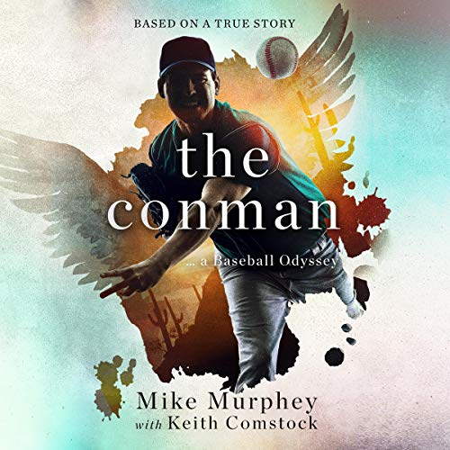 The Conman Audiobook By Mike Murphey, Keith Comstock cover art