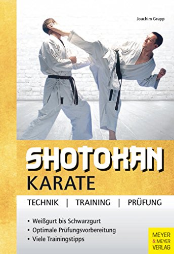 Shotokan Karate: Technik - Training - Prüfung
