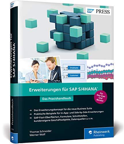 Erweiterungen für SAP S/4HANA: In-App und Side-by-Side Extensibility in anschaulichen Beispielen