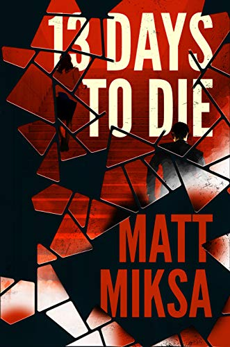 Image of 13 Days to Die: A Novel