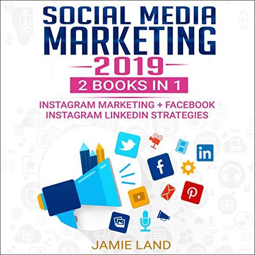 『Social Media Marketing 2019: 2 Books in 1』のカバーアート