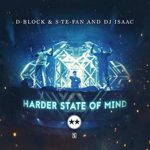 D-Block & S-te-fan & DJ Isaac