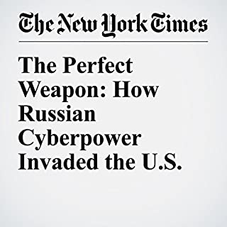 The Perfect Weapon: How Russian Cyberpower Invaded the U.S. cover art