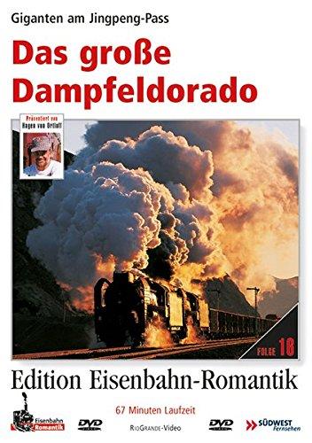 Das große Dampfeldorado - Giganten Am Jingpeng-Pass -Edition Eisenbahn-Romantik - Rio Grande