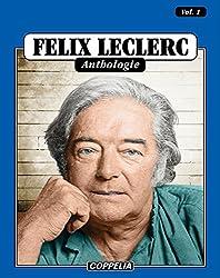 Félix Leclerc - Anthologie Vol. 1