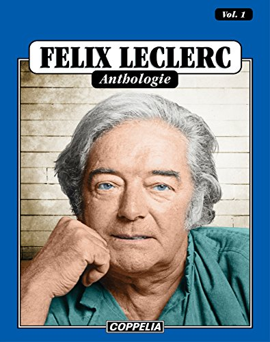 Félix Leclerc - Anthologie Vol. 1