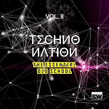 Techno Nation, Vol. 8 (The Essential Old School)