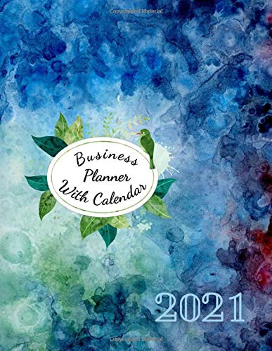 Business Planner With Calendar 2021: Budgeting Planner 2021 Funny Curse Word Planner with Motivational Swear Quotes, Calendar Agenda Schedule (2021 Funny Planners for Women And Men Novelty Journals)