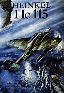 Heinkel He 115: Torpedo/Reconnaissance/Mine Layer Seaplane of the Luftwaffe (Torpedo/Reconaissance/Mine Layer Seaplane of the Luftwaffe)