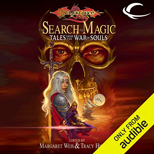 The Search for Magic     Tales from the War of Souls              By:                                                                                                                                 Margaret Weis (editor),                                                                                        Tracy Hickman (editor)                               Narrated by:                                                                                                                                 Dave Giorgio                      Length: 10 hrs and 11 mins     1 rating     Overall 4.0