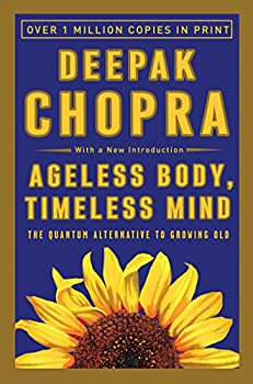 Paperback Ageless Body, Timeless Mind: The Quantum Alternative to Growing Old Book