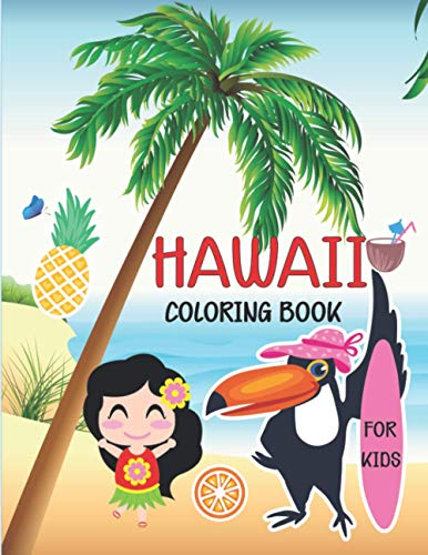 Hawaii Coloring Book For Kids: Unique Collection Of Coloring Pages