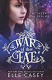 War of the Fae (Book 6, Between the Realms) (Volume 6)