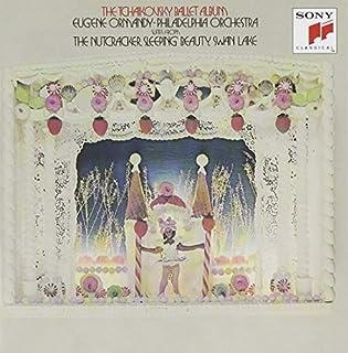 チャイコフスキー:バレエ音楽「白鳥の湖」「くるみ割り人形」「眠りの森の美女」名場面集