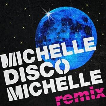 Michelle Disco Michelle (Remix)
