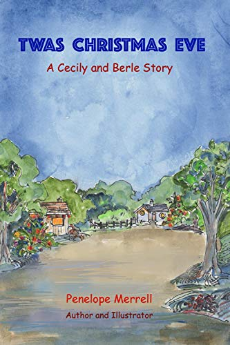 Twas Christmas Eve: Cecily and Berle Series (English Edition)