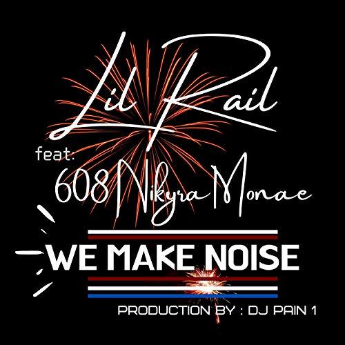 We Make Noise (feat. 608 Nikyra Monae)