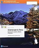 Scienze per la terra. Conoscere, capire, abitare il pianeta. Per il secondo biennio delle ...