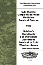 U.S. Marine Corps Wilderness Medicine Survival Course Plus Soldier's Handbook For Individual Operations Survival In Cold Weather Areas