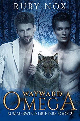 Wayward Omega: (M/M Mpreg Shifter Romance) Summerwind Drifters Book 2