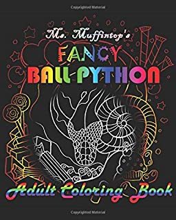 Ms. Muffintop's Fancy Ball Python Adult Coloring Book