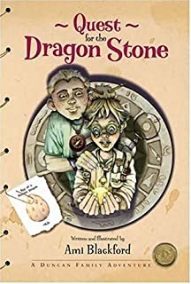 Quest for the Dragon Stone: A Duncan Family Adventure (Quest for the Dragon Stone)