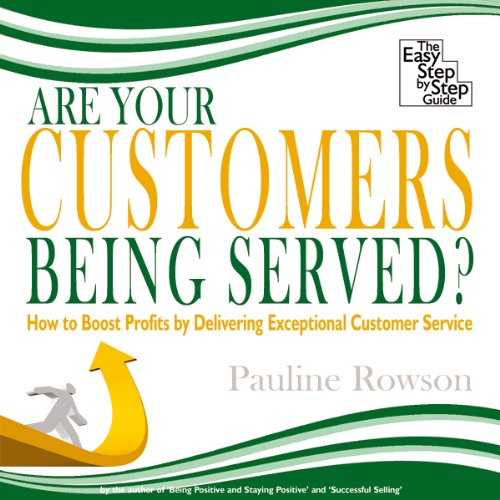 Are Your Customers Being Served? audiobook cover art