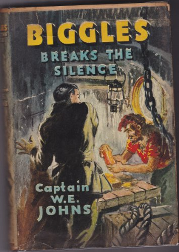 Biggles Breaks the Silence An Aventure of Sergeant Bigglesworth, of the Special Air Police, and His Comrades of the Service