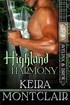 Highland Harmony: Avelina and Drew - Book #8 of the Clan Grant