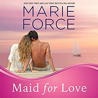 Maid for Love     Gansett Island Series, Book 1              By:                                                                                                                                 Marie Force                               Narrated by:                                                                                                                                 Holly Fielding                      Length: 6 hrs and 42 mins     748 ratings     Overall 4.2