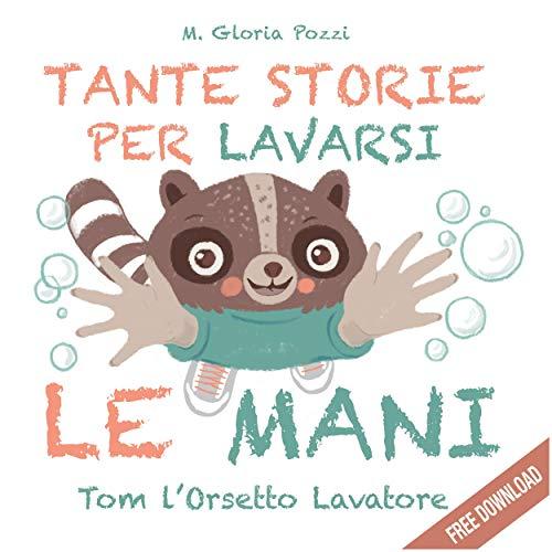 Tante storie per lavarsi le mani: Tom l'Orsetto Lavatore (Italian Edition)